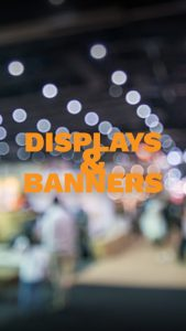 displays and banners